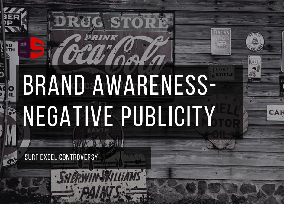 Surf Excel: Brand Awareness through Negative Publicity?