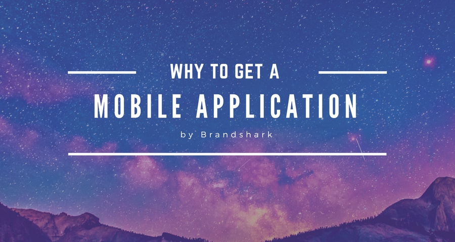 Why to get a Mobile Application?