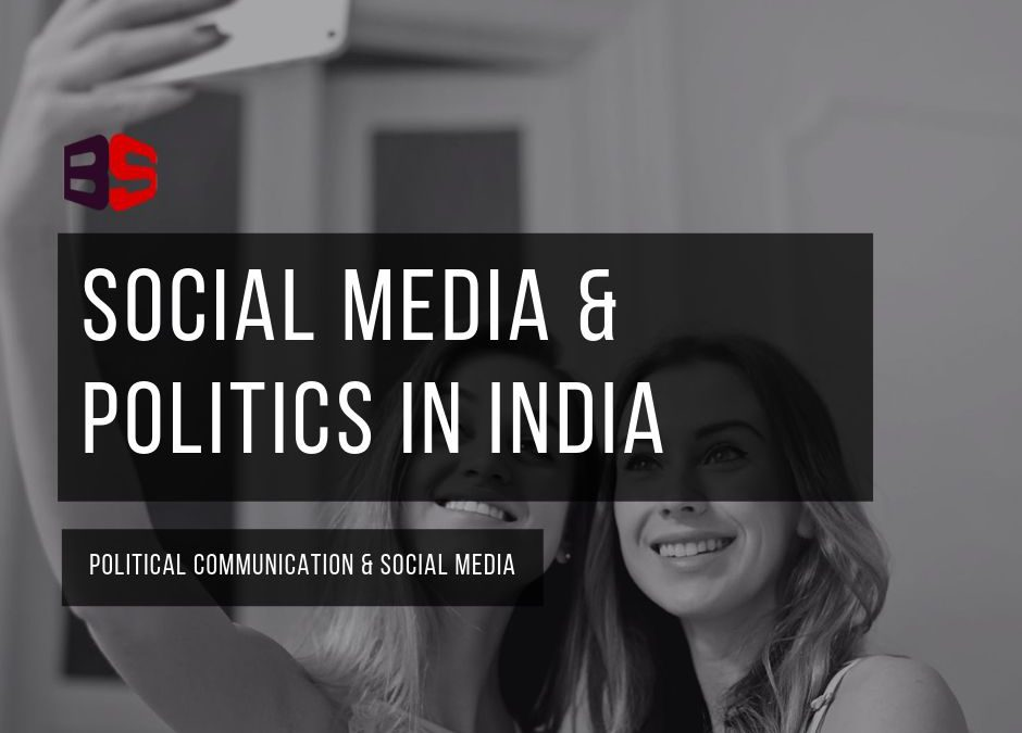 Social media and Political Communication in India