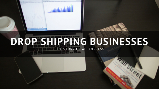 Drop Shipping Businesses: The story of Ali Express