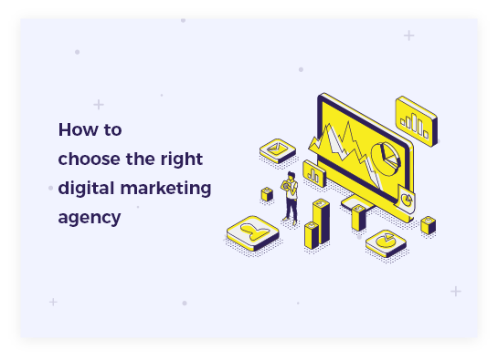 How do you pick the right Digital Marketing Agency?
