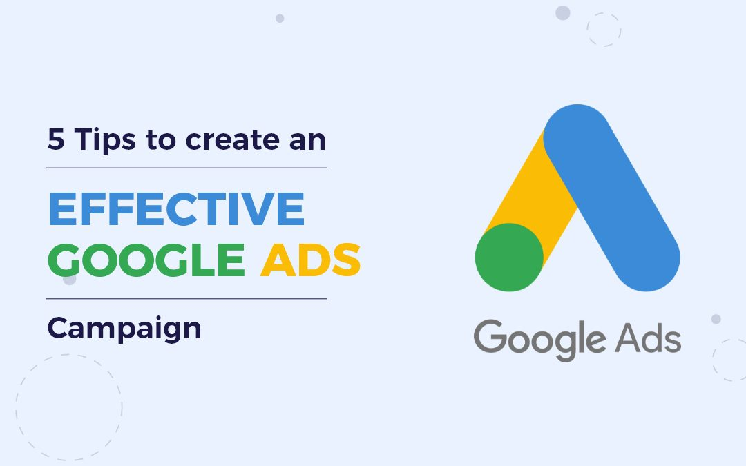 5 tips to create an effective google ads