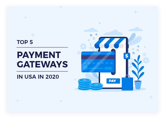 Top payment gateways in USA in 2020