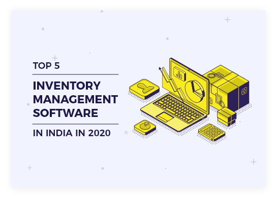 Top 5 Inventory management Softwares in India in 2020